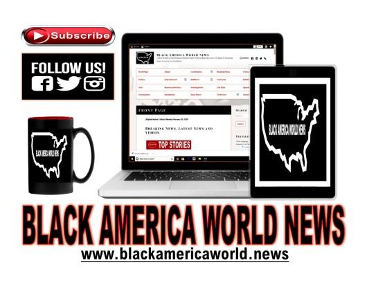 Black AMerica World News at www.blackamericaworld.news