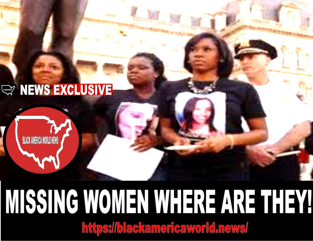 ARE BLACK WOMEN BEING SOLD AS SEX SLAVES? A LOOKING AT THE HUNDREDS OF U.S. MISSING CASES. Black America World News